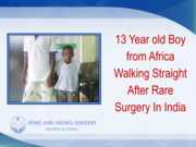 13 Year old Boy from Africa Walking Straight After Rare Surgery In India