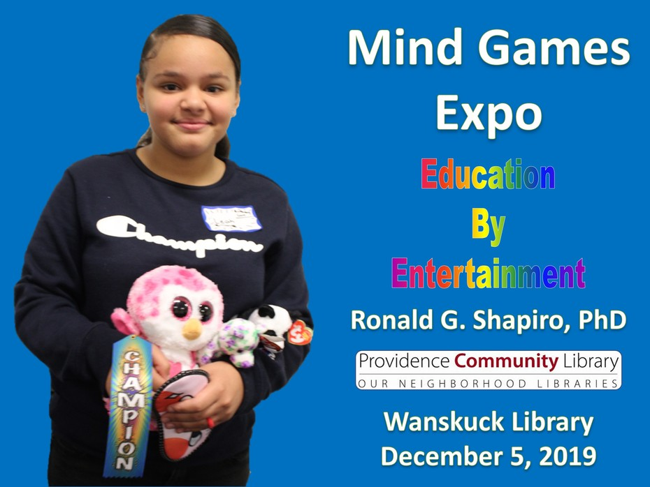 Mind Games Expo presented for the Wanskuck Library, Providence RI on December 5, 2019.