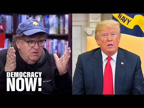 Michael Moore on Impeachment, Trump's Chances in 2020 & Why He Supports Bernie Sanders