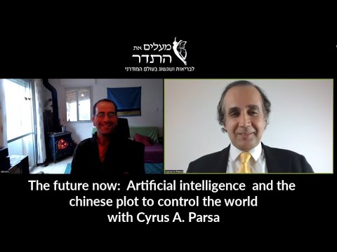 Artificial intelligence  and the chinese plot to control the world with Cyrus A. Parsa