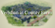 Veridian at County Farm: Accelerating the Transformation to a World of Living Communities - Free CE Webina