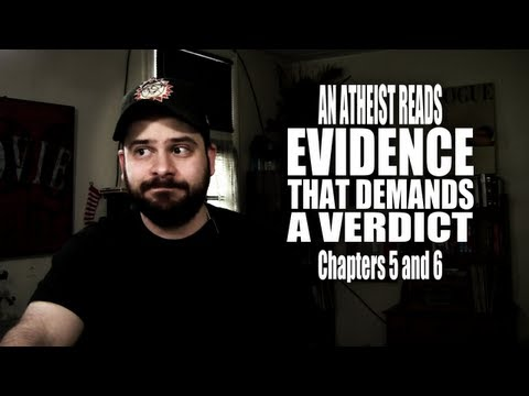 Chapters 5 and 6 - An Atheist Reads Evidence That Demands a Verdict
