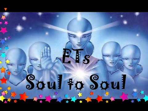 ETs--Soul to Soul: Things you might be surprised to learn!