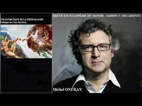 Michel Onfray: L'art chrétien, une esthétique de la propagande