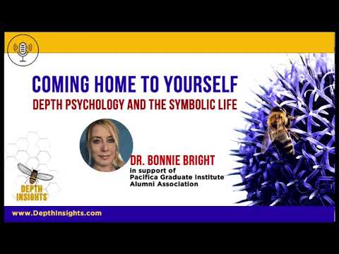 Coming Home To Yourself: Depth Psychology and The Symbolic Life, with BonnieBright