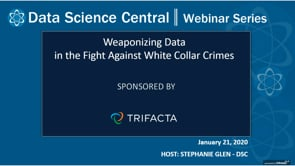 DSC Webinar Series: Weaponizing Data in the Fight Against White Collar Crimes