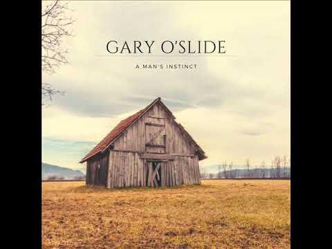 Gary O'slide   A Man's instinct