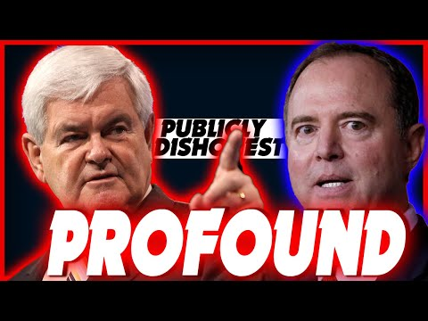 Gingrich believes Schiff has no ability to distinguish between TRUTH and FALSEHOOD