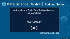 DSC Podcast Series: Automate and Scale Your Decision Making with Analytics