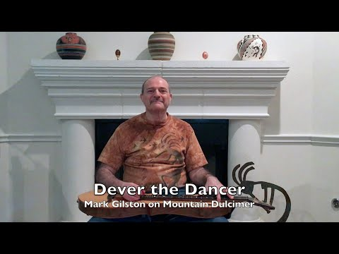 Dever the Dancer - Mark Gilston on mountain dulcimer
