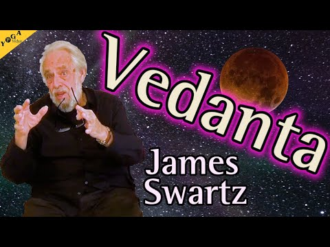 Vedanta, Love and God - James Swartz - Yoga of Love, Advaita Vedanta, Bhakti Sutra Narada