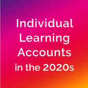Individual Learning Accounts in the 2020s