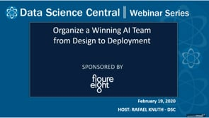 DSC Webinar Series: Organize a Winning AI Team from Design to Deployment