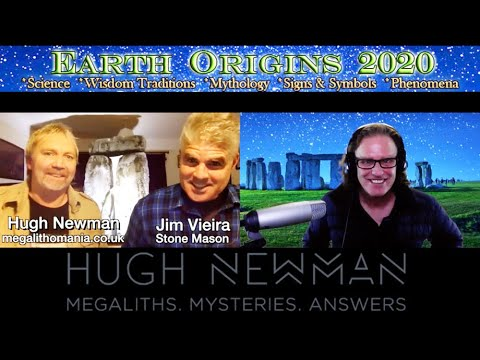 EO 2020 Jim Vieira & Hugh Newman Megaliths, Energy of Stones, Tools of Enlightenment & Compassion