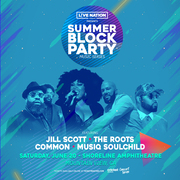 Summer Block Party featuring Jill Scott, The Roots, Common & Musiq Soulchild