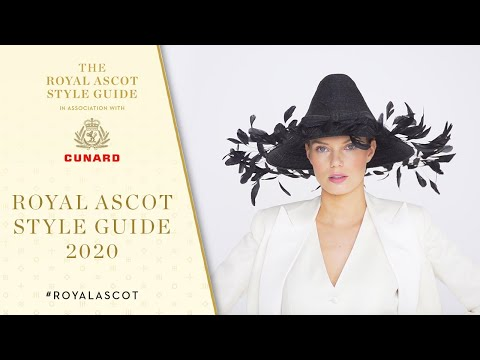 Royal Ascot Style Guide 2020