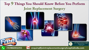 Top 9 Things You Should Know Before You Perform Joint Replacement Surgery