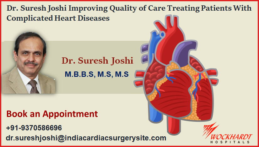 Dr. Suresh Joshi Improving Quality of Care Treating Patients With Complicated Heart Diseases