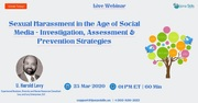 Sexual Harassment in the Age of Social Media - Investigation, Assessment & Prevention Strategies
