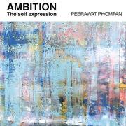 """นิทรรศการ """"ทะเยอทะยาน หาญกล้า"""" (Ambition the self expression)"""