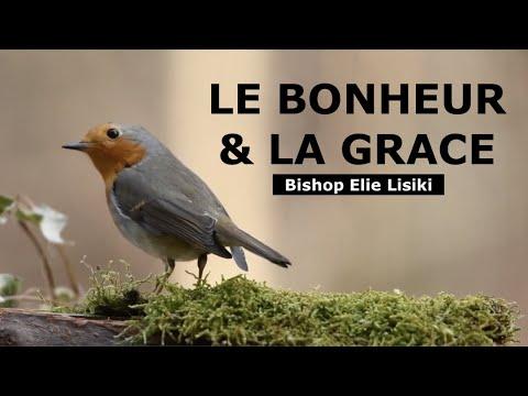 le bonheur et la grâce   Bishop Elie Lisiki