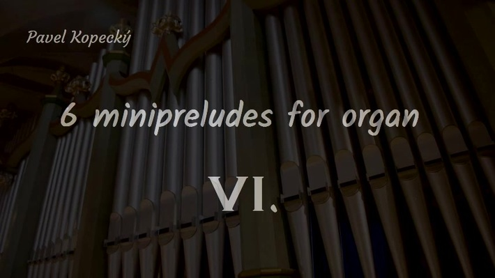 6 minipreludes for organ  -  VI.