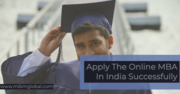How to apply the online MBA In India successfully?