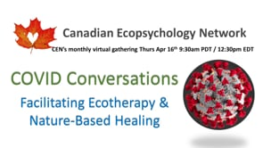 CEN Apr 16/20 - Eco-therapy & Nature-Based Healing during Covid-19