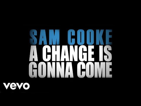 Sam Cooke - A Change Is Gonna Come (Official Lyric Video)