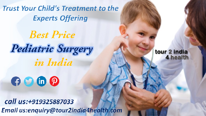 Trust Your Child's Treatment to the Experts Offering Best Price Pediatric Surgery in India