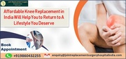 Affordable Knee Replacement in India Will Help You to Return to A Lifestyle You Deserve