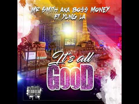 IT'S ALL GOOD - BOSS MONEY FT YUNG L.A.