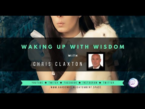 Waking Up With Wisdom - Chris Claxton