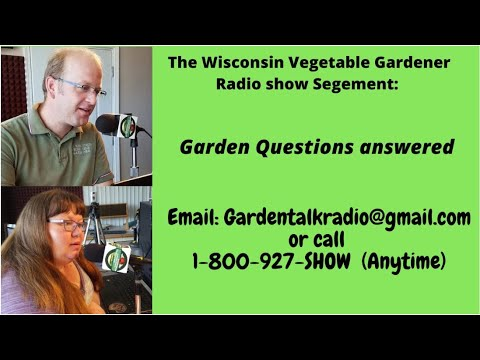 Segment 4 of S4E10 Garden questions answered early May - The Wisconsin Vegetable Gardener radio show