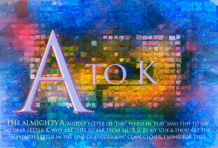 A to K, An Alphabetic Mosaic of Sorts
