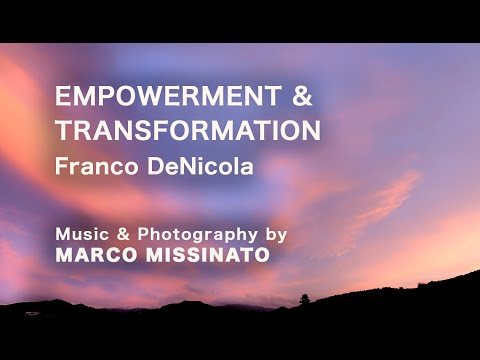 Empowerment & Transformation - by Franco DeNicola & Marco Missinato