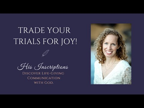 Trade Your Trials for Joy! Encouraging Words from His Inscriptions