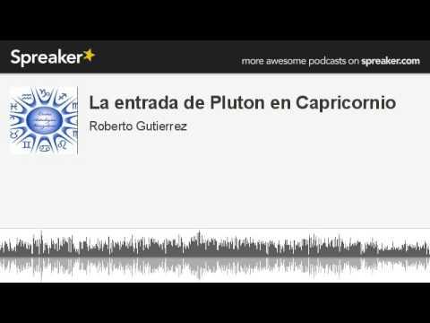 La entrada de Pluton en Capricornio (hecho con Spreaker)