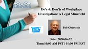 Do's & Don'ts of Workplace Investigation: A Legal Minefield