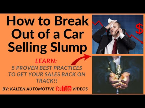 Car Salesmen Learn: Breaking Out of a Car Selling Slump & How to Get Your Auto Sales Back On Track