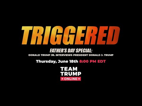 WATCH: Triggered hosted by Donald Trump Jr and special guest President Donald Trump!