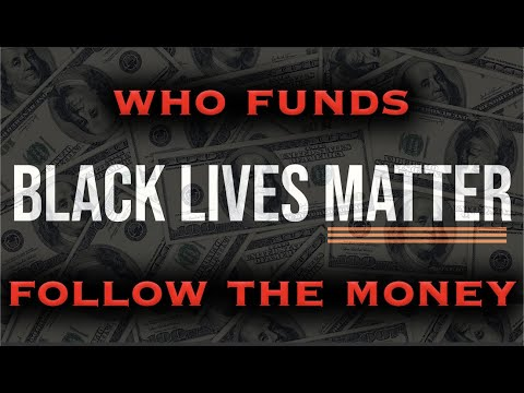 Who Is Funding Black Lives Matter And Why? The Answer May Shock You!