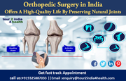 Orthopedic Surgery in India Offers A High-Quality Life By Preserving Natural Joints