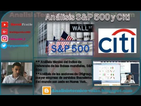 Video Análisis con David Fraile: SP500 y Citigroup
