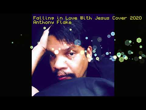 Falling in love with Jesus Cover 2020 Anthony Flake