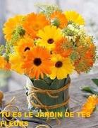""""""" tu es le jardin de tes fleurs """""""