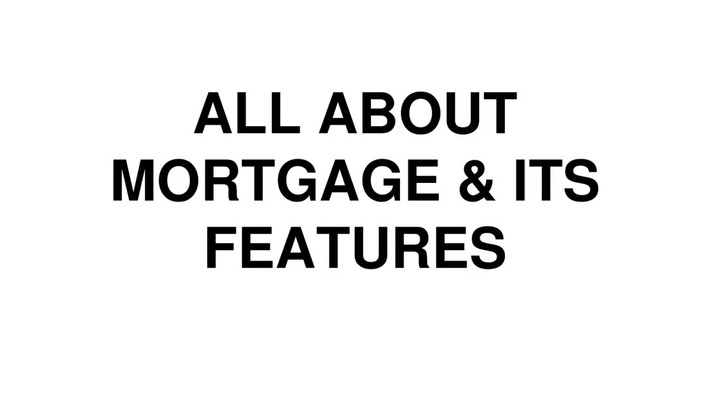 Mortgage - About, Features & Calculator