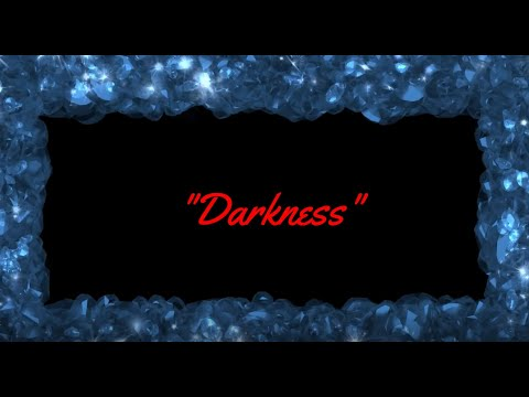 Darkness (with lyrics)
