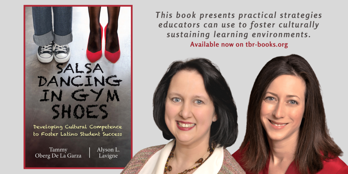 Personal Experiences of Two Educators Inform Their Look at Intercultural & Social Justice Approaches to Teaching Latino Students:   Salsa Dancing in Gym Shoes  By Tammy Oberg De La Garza and Alyson L