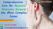 Comprehensive Care For Acoustic Neuroma Surgery The Most Complex Issues